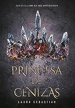 Princesa de cenizas / Ash Princes (Spanish Edition)