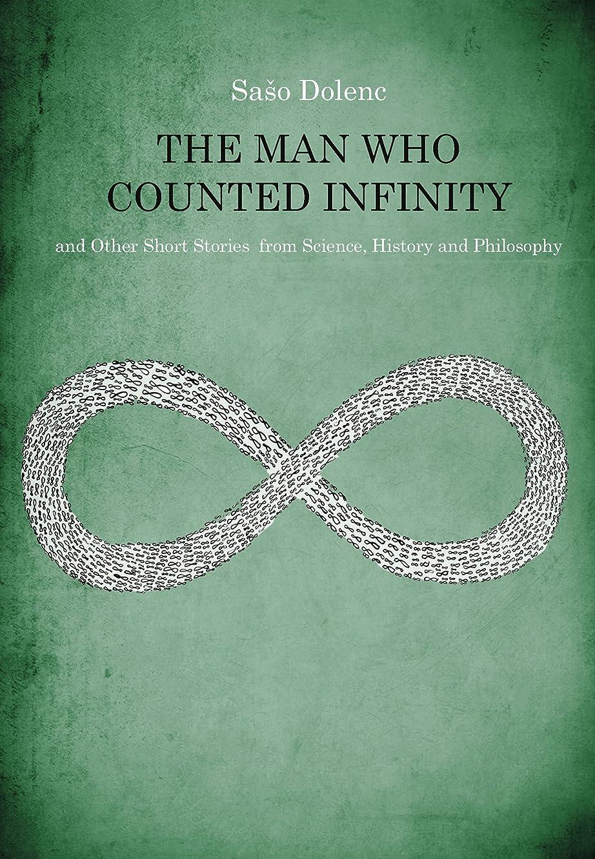 同情的限界集めるThe Man Who Counted Infinity and Other Short Stories from Science, History and Philosophy (English Edition)