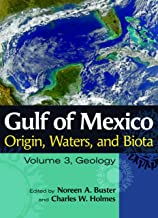Gulf of Mexico Origin, Waters, and Biota: Volume 3, Geology (Harte Research Institute for Gulf of Mexico Studies Series, Sponsored by the Har)