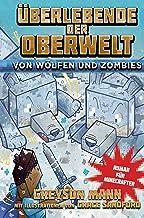 Überlebende der Oberwelt: Von Wölfen und Zombies: Roman für Minecrafter (German Edition)
