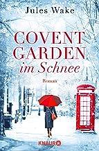 Covent Garden im Schnee: Roman (Das Fest der Liebe in London) (German Edition)