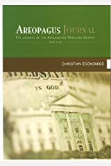 Christian Economics. The Areopagus Journal of the Apologetics Resource Center. Volume 10, Number 4. Kindle Edition