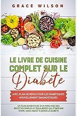 Le livre de cuisine Complet sur le Diabète avec plan de repas pour les Diabétiques nouvellement diagnostiqués: Un plan alimentaire d'un mois avec des recettes simples et équilibrées Format Kindle