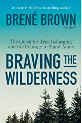 Braving the Wilderness: The Quest for True Belonging and the Courage to Stand Alone (English Edition) eBook Kindle