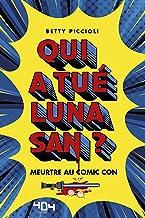 Qui a tué Luna San ? Meurtre au Comic Con - Roman young adult - Dès 13 ans (French Edition)