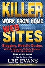 Killer Work from Home Websites: Blogging, Website Design, Website Business, Website Building with  SBI! Site Build It!  Make Money Online