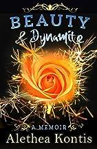 Beauty & Dynamite: A Memoir
