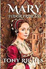 Mary - Tudor Princess (The Brandon Trilogy Book 1) Kindle Edition