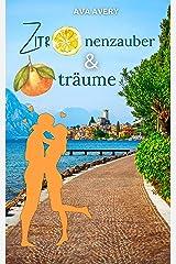 Zitronenzauber und Orangenträume: Liebe am Gardasee - Liebesroman (German Edition) Format Kindle