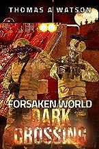 Forsaken World: Dark Crossing: Book 4