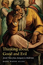 Thinking about Good and Evil: Jewish Views from Antiquity to Modernity (JPS Essential Judaism)