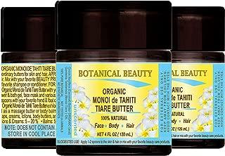 MONOI de TAHITI TIARE OIL- BUTTER ORGANIC. 100% Natural/Virgin/Raw / 100% PURE BOTANICAL. 4 Fl.oz.- 120 ml. For Skin, Hair and Nail Care.