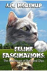 FELINE FASCINATIONS: The Adventures of Boris and Olga Kindle Edition