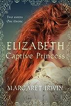 Elizabeth, Captive Princess (Elizabeth I Trilogy Book 2)