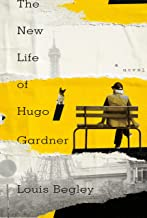 The New Life of Hugo Gardner: A Novel