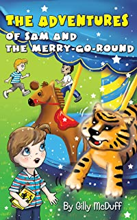 The Adventures of Sam and the Merry-Go-Round (The Magic Tunnel Series Book 5)