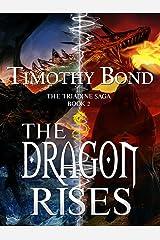 The Dragon Rises: An Epic Fantasy (The Triadine Saga Book 2) Kindle Edition