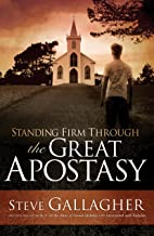 Standing Firm Through The Great Apostasy