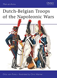 Dutch-Belgian Troops of the Napoleonic Wars (Men-at-Arms)