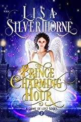 The Prince Charming Hour: Paranormal Angel Romance Fantasy (A Game of Lost Souls Book 2) Kindle Edition