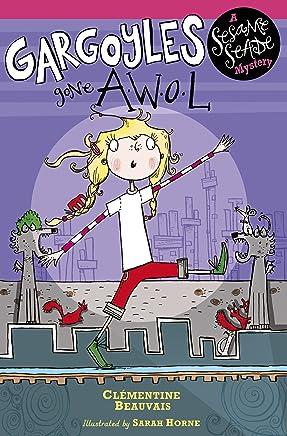 Gargoyles Gone AWOL: Book 2 (Sesame Seade Mysteries) (English Edition)