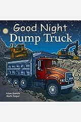 Good Night Dump Truck (Good Night Our World) Kindle Edition
