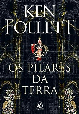 Os Pilares da Terra (Kingsbridge) (Portuguese Edition)