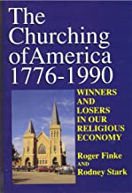 Churching of America, 1776-1990: Winners and Losers in Our Religious