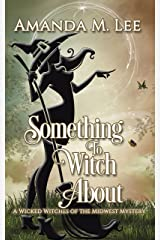 Something to Witch About (Wicked Witches of the Midwest Book 5) (English Edition) Format Kindle