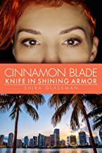 Cinnamon Blade: Knife in Shining Armor, a spicy super hero f/f romance