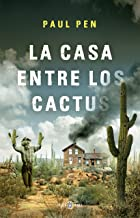 La casa entre los cactus (Spanish Edition)