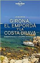 Lo mejor de Girona, el Empordà y la Costa Brava: