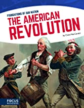 Foundations of Our Nation: The American Revolution