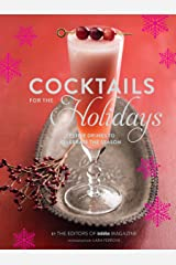 Cocktails for the Holidays: Festive Drinks to Celebrate the Season Kindle Edition