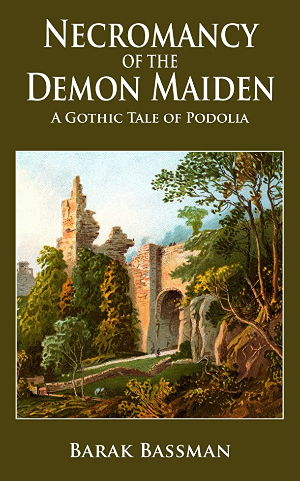 Necromancy of the Demon Maiden: A Gothic Tale of Podolia