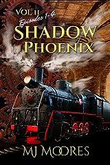 Shadow Phoenix: Volume II, Episodes 1-4: A YA Steampunk Adventure Kindle Edition