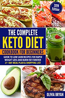 The Complete Keto Diet Cookbook for Beginners: 80 Easy to Make Ketogenic Diet Recipes, Keto Meal Plan & Shopping List (2019 Edition)