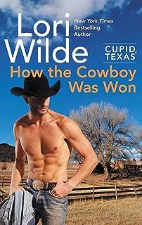 Cupid, Texas: How the Cowboy Was Won: A Cupid, Texas Novel