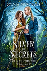 Of Silver and Secrets (Once in Whispering Wood) Kindle Edition