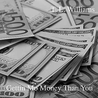 Gettin Mo Money Than You