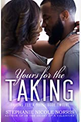 Yours For The Taking (Falling For A Rose Book 12) Kindle Edition