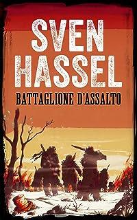 Battaglione d'Assalto: Edizione italiana (Sven Hassel Libri Seconda Guerra Mondiale) (Italian Edition)