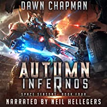 Autumn Infernos: A LitRPG Sci-Fi Adventure: Space Seasons, Book 4