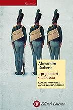 Permalink to I prigionieri dei Savoia: La vera storia della congiura di Fenestrelle (Economica Laterza Vol. 681) PDF