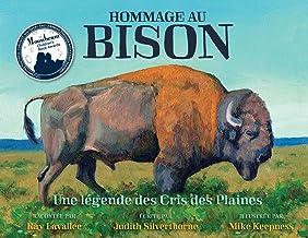 Hommage au bison: Une légende des Cris des Plaines (French Edition)
