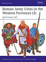 Roman Army Units in the Western Provinces (2): 3rd Century AD (Men-at-Arms)