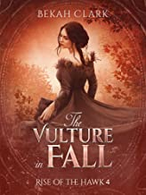 The Vulture in Fall (Rise of the Hawk Book 4)