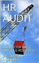 HR AUDIT: AUDIT YOUR MOST PRECIOUS RESOURCES