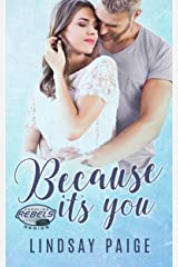 Because It's You (Carolina Rebels Book 2) Kindle Edition