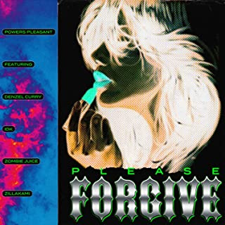 Please Forgive (feat. Denzel Curry, IDK, Zombie Juice & ZillaKami) [Explicit]
